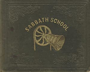The Sabbath-school bell: A new collection of choice hymns and tunes, original and standard; ...