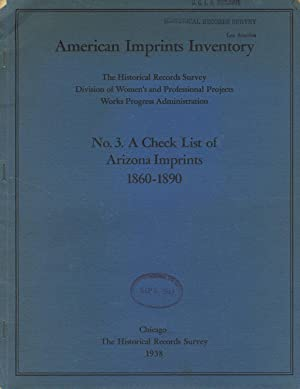 No. 3. A check list of Arizona imprints, 1860-1890: Historical Records Survey