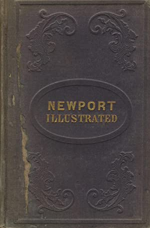 Newport illustrated, in a series of pen & pencil sketches. By the editor of the Newport Mercury...