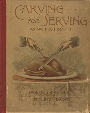 Carving and serving: LINCOLN, [MARY JOHNSON BAILEY]