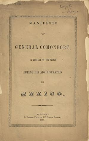 Manifesto of General Comonfort, in defense of his policy during his administration in Mexico [cov...