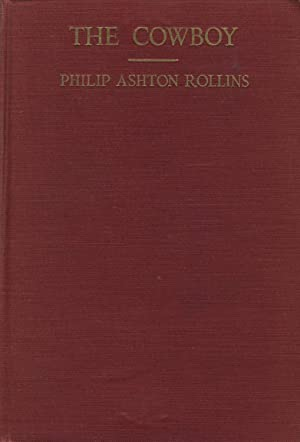 The cowboy; his characteristics, his equipment, and his part in the development of the West: ...
