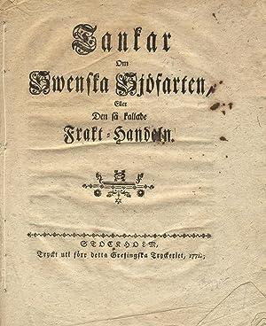 Tankar om swenska sjorfarten, eller den sa kallade frakt-handeln [cover title]: Sweden, Shipping)