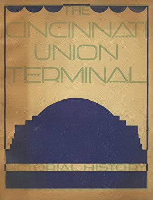 The Cincinnati Union Terminal; pictorial history [cover title]
