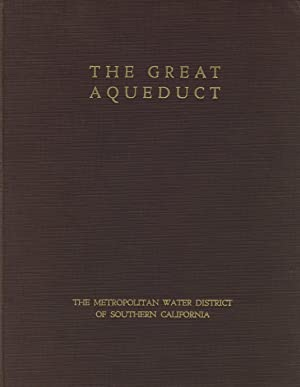 The great aqueduct: The story of the planning and building of the Colorado River aqueduct