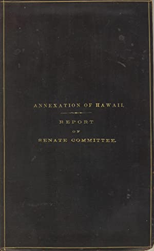 Annexation of Hawaii [caption title]: United States, Senate