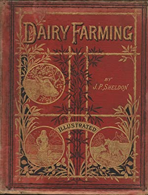 Dairy farming: Being the theory, practice, and methods of dairying