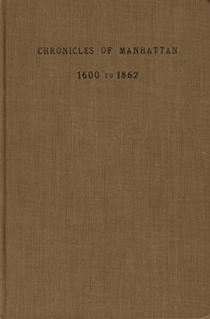 Historical [caption title]. Chronicles of Manhattan, 1600 to 1862 [cover title]: V[ALENTINE], D[...
