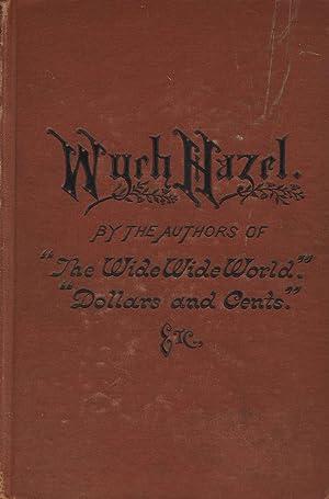 Wych Hazel: WARNER, SUSAN and ANNA BARTLETT WARNER