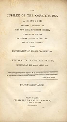 The jubilee of the Constitution: ADAMS, JOHN QUINCY