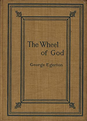 The wheel of god. By George Egerton: DUNNE, MARY CHAVELITA]