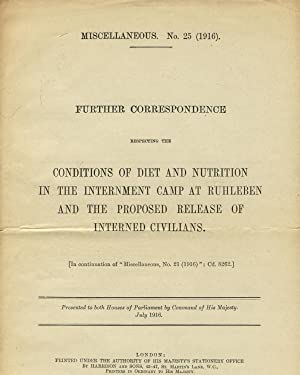 Further correspondence respecting the conditions of diet and nutrition in the internment camp at ...