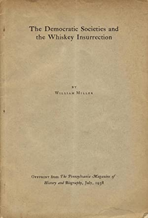 The Democratic Societies and the Whiskey Insurrection: MILLER, WILLIAM