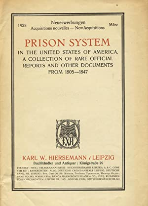 Prison system in the United States of America: A collection of rare official reports and other ...