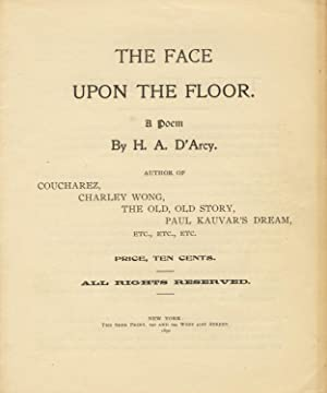 The face upon the floor. A poem: D'ARCY, H[UGH] A[NTOINE] and [JOHN HENRY TITUS?]