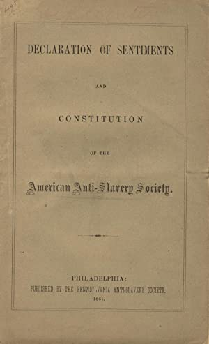 Declaration of sentiments and constitution of the American Anti-Slavery Society: American ...