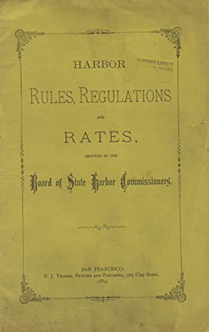 Harbor rules, regulations and rates, adopted by the Board of State Harbor Commissioners