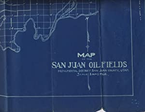 Map of the San Juan oil fields / Monumental District San Juan County, Utah. / Scale 1 in=1 mile