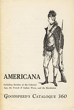 Americana including rarities of the Colonial age, the French & Indian Wars, and the Revolution [c...