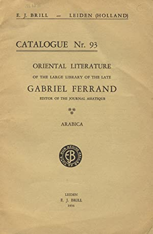 Catalogue nr. 93. Oriental literature of the large library of the late Gabriel Ferrand, editor of...