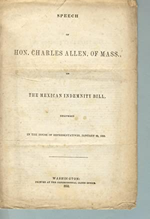 Speech of Hon. Charles Allen, of Mass., on the Mexican indemnity bill. Delivered before the House...