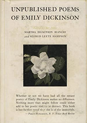 Unpublished poems of Emily Dickinson. Edited by her niece Martha Dickinson Bianchi and Alfred Lee...