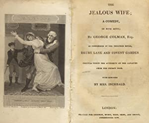 The jealous wife; a comedy, in five acts. As performed at the theatres royal, Drury Lane and Covent...
