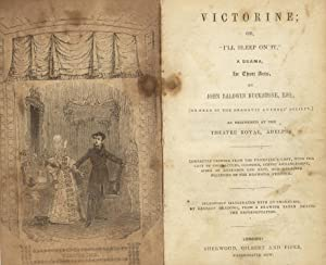 "Victorine; or, ""I'll sleep on it,"" a drama, in three acts, as performed at the ..."