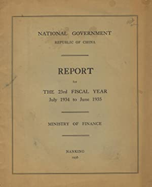 Report for the 23rd fiscal year, July 1934 to June 1935 [cover title]: China, National Government, ...