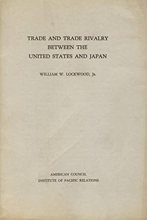 Trade and trade rivalry between the United States and Japan: LOCKWOOD, WILLIAM W., Jr