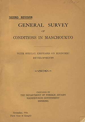 General survey of conditions in Manchoukuo, with special emphasis on economic development. Second ...