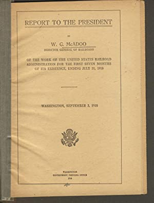 Report to the president by W. G. McAdoo, director general of railroads, of the work of the United ...