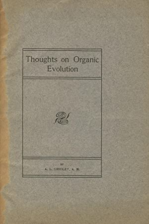 Thoughts on organic evolution: GRIDLEY, A[LBERT] L