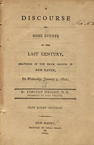 A discourse on some events of the last century, delivered in the Brick Church in New Haven, on ...