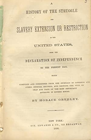 A history of the struggle for slavery extension or restriction in the United States, from the ...