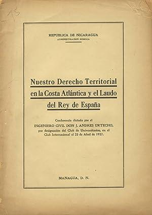 Nuestro derecho territorial en la costa Atlantica y el laudo del rey de Espana. Conferencia dictada...
