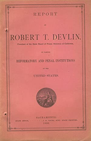 Report of Robert T. Devlin, president of the State Board of Prison Directors of California, on ...
