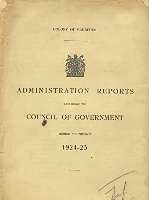 Administrative reports laid before the Council of Government during the session 1924-25: Mauritius)