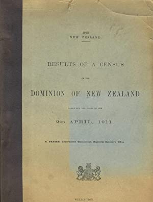 Results of a census of the Dominion of New Zealand, taken for the night of the 2nd April, 1911: New...