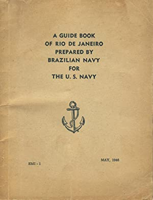 A guide book of Rio de Janeiro, prepared by Brazilian navy for the U. S. Navy [cover title]