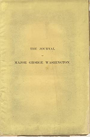 The journal of Major George Washington, sent by the Hon. Robert Dinwiddie to the commandant of th...