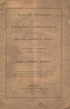 Historic progress and American democracy: An address delivered before the New-York Historical ...