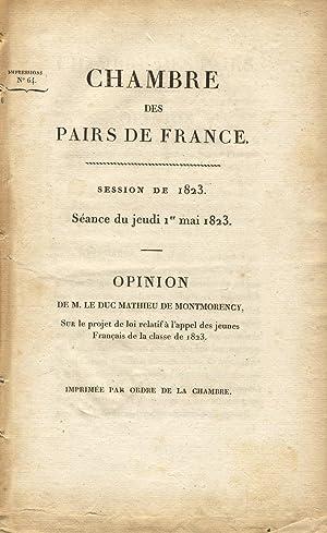 Chambre des pairs de France. Session de 1823. Seance du jeudi 1er mai 1823. Opinion de M. le duc ...