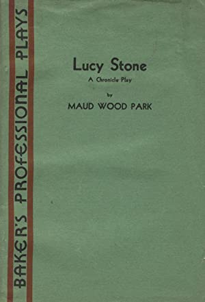 """Lucy Stone: A chronicle play. Based on """"Lucy Stone, pioneer"""" by Alice Stone Blackwell: ..."""