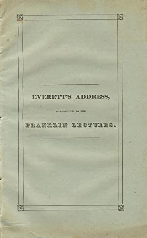 An address delivered as the introduction to the Franklin Lectures, in Boston, November 14, 1831: ...
