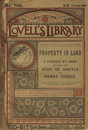 Property in land: A passage at arms between the duke of Argyll and Henry George: GEORGE, HENRY and ...
