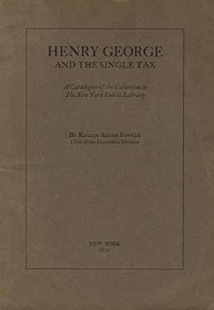 Henry George and the single tax: A catalogue of the collection in the New York Public Library: ...