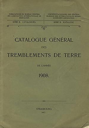 Catalogue general des tremblements de terre de l'annee 1908: Association internationale de ...