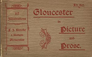 A handbook for visitors. Gloucester in picture and prose: Brooke, F. J., compiler