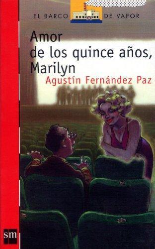 Amor de los quince años, Marilyn. Agustín Fernández Paz - Agustín Fernández Paz